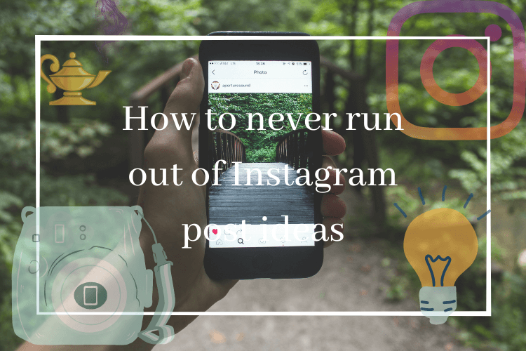 How to never run out of Instagram post ideas