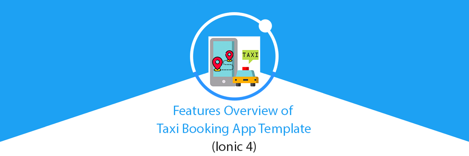 Ionic 4 Taxi App Template User Driver And Admin Panel