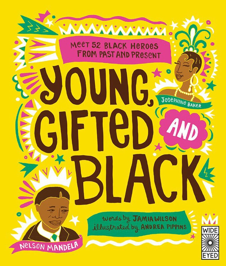 bright book cover of Young, Gifted and Black by Jamia Wilson illustrated by Andrea Pippins