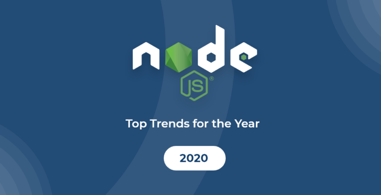 Top 5 Nodejs trends: The great influencer of the tech industries in 2020
