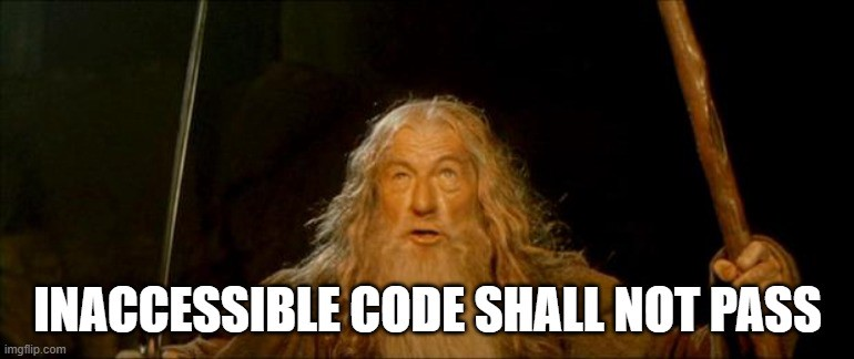 "Gandalf the Gray meme with the text ""Inaccessible Code shall not pass"""