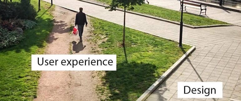 A photo showing a well-designed path labelled design, and a shortcut labelled user experience.