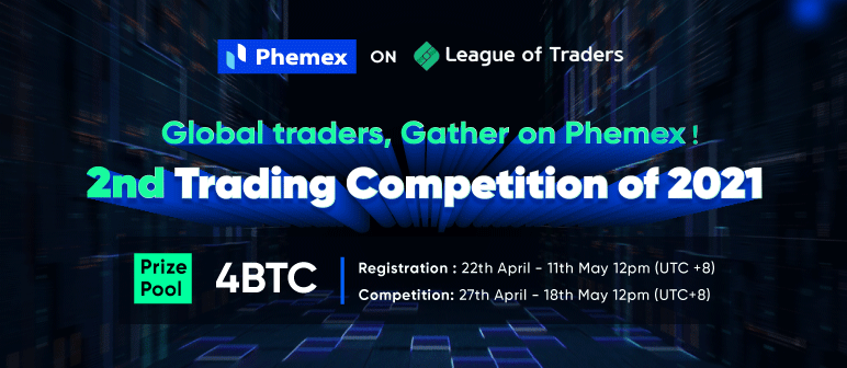 Phemex/League of Traders Crypto Trading Competition May 2021