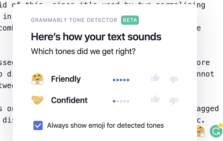 Grammarly Tone Detector is a Chrome extension that tells you how your message may appear to the reader.