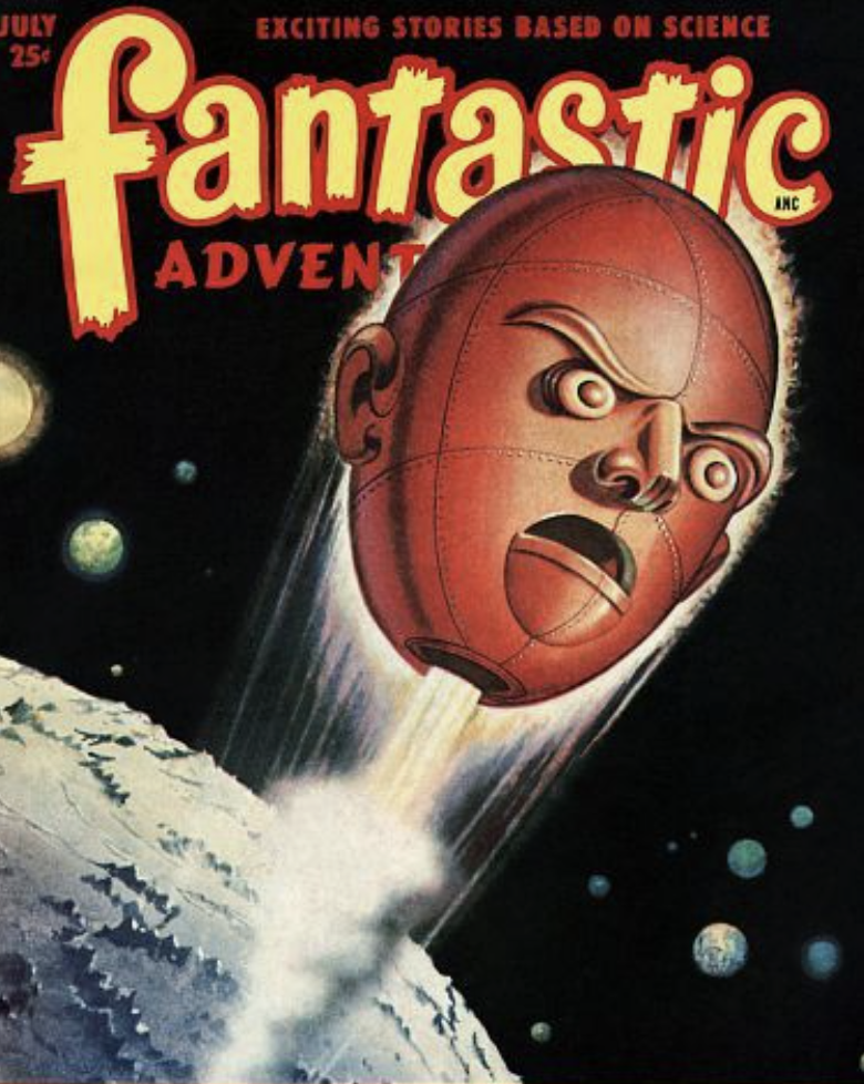A retro scifi comic cover from 1949 saying fantastic adventures with a big red determined looking robot metal head flying to space