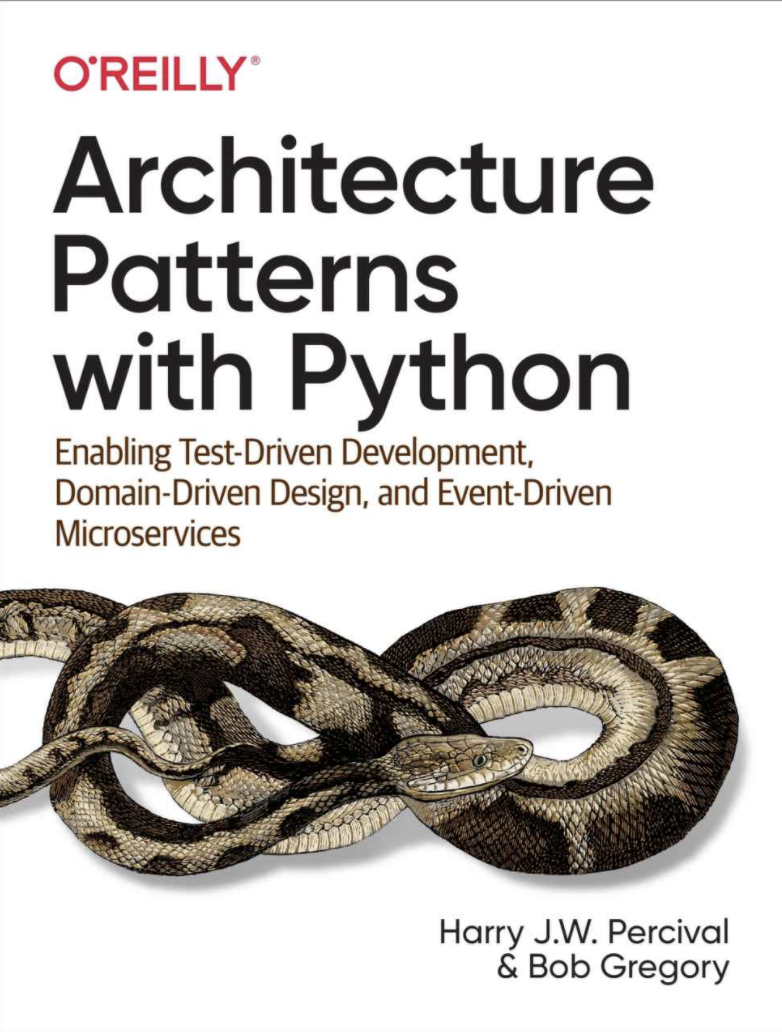 Book cover: Patterns with Python—Enabling Test-Driven Development, Domain-Driven Design, and Event-Driven Microservices