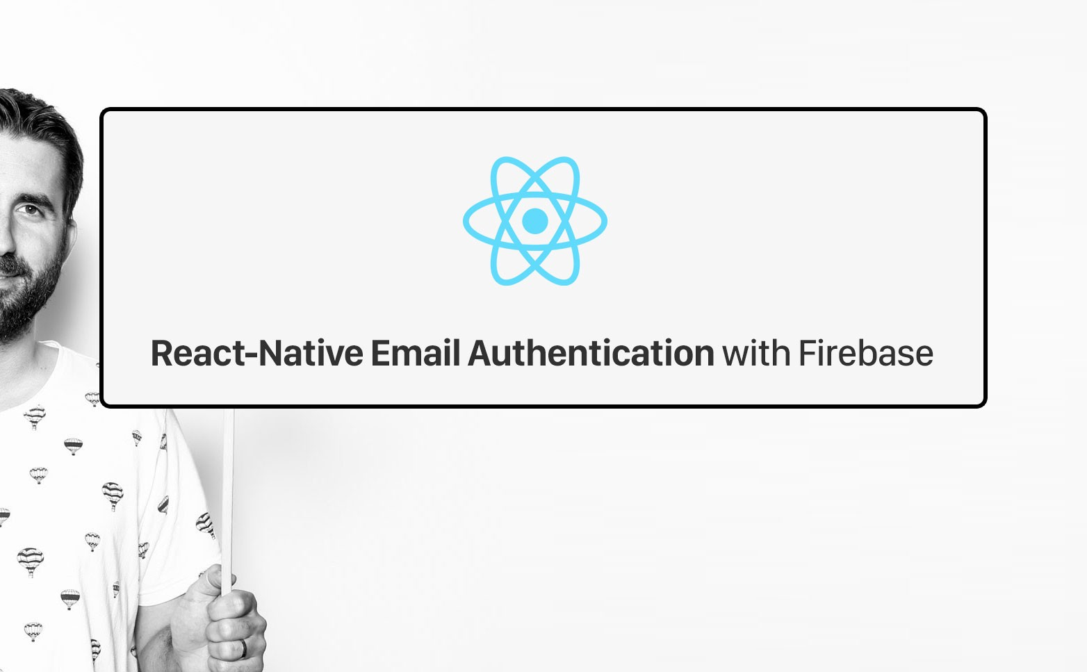 React-Native Email Authentication with Firebase - DailyJS