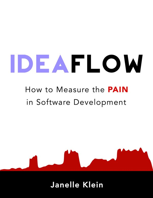 An Interview With Janelle Klein Author Of Idea Flow How To Measure The Pain In Software Development By Leanpub Medium