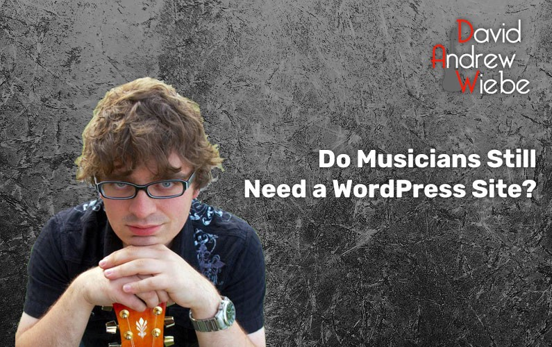 Do musicians still need a WordPress site?