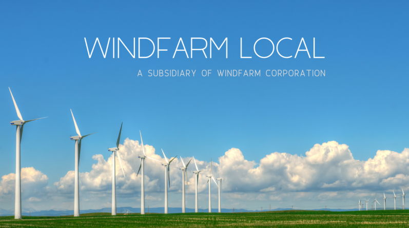 """A field of wind turbines with the text """"WindFarm Local: A Subsidiary of WindFarm Corporation"""" displayed above, in the sky"""