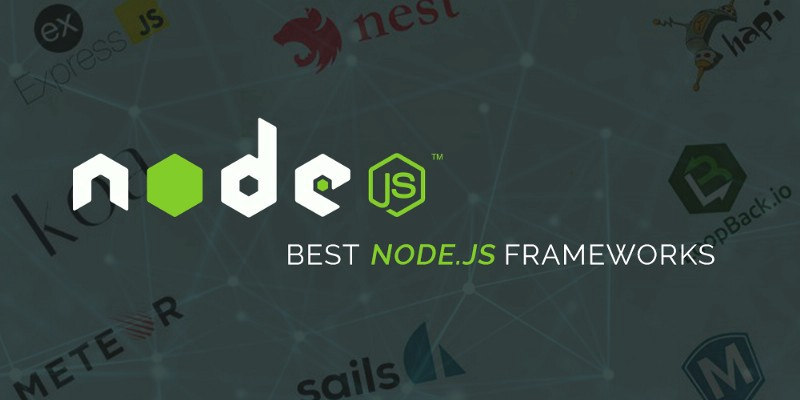 BEST NODEJS FRAMEWORKS FOR WEB DEVELOPMENT