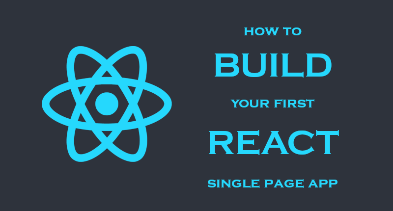 Build Your First React Single Page App - The Startup - Medium