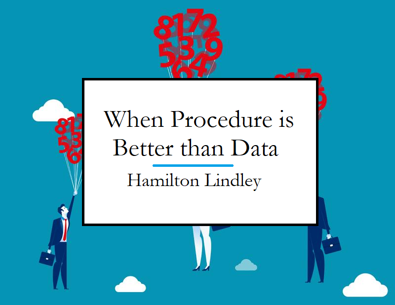 Lindley Hamilton describes what is better than data analysis or procedure.