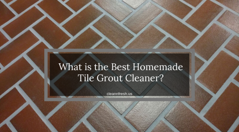 What Is The Best Homemade Tile Grout Cleaner By Clean N Fresh Medium