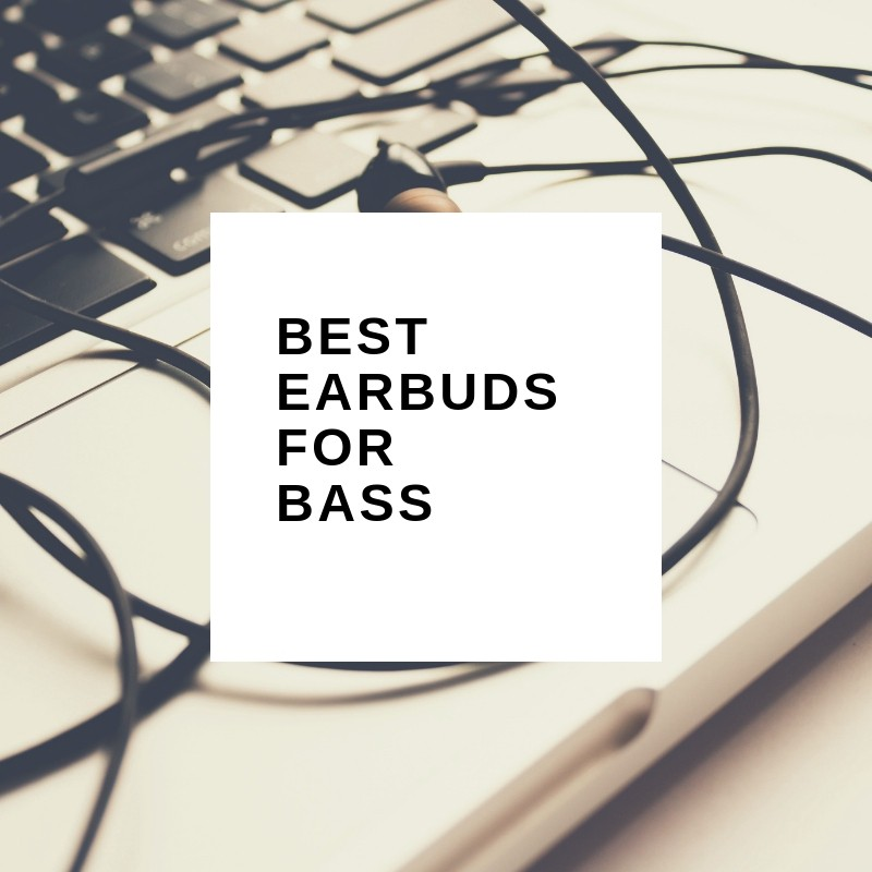 best earbuds for bass under 50