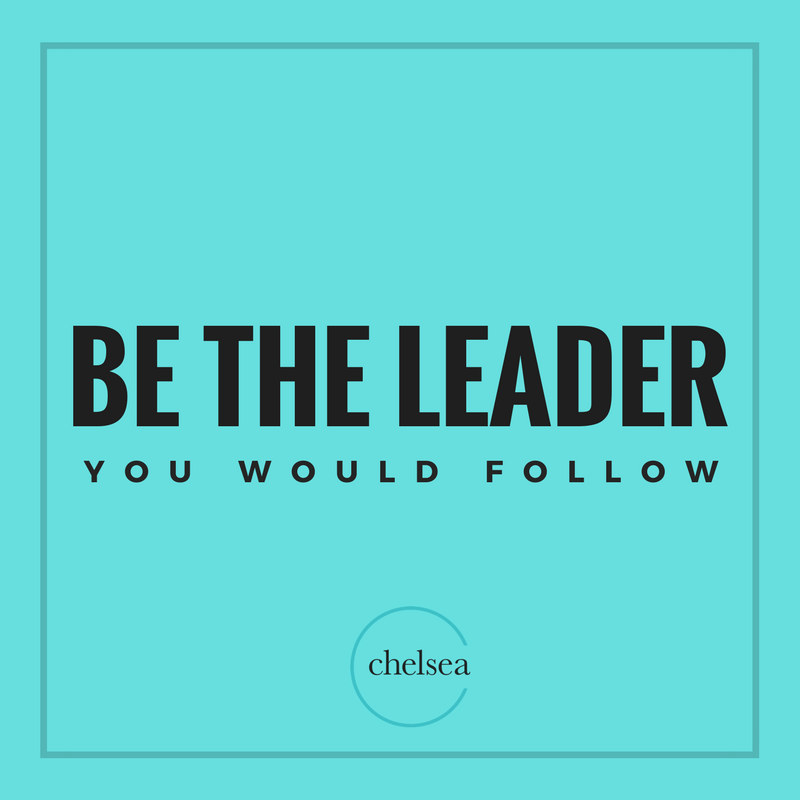 Graphic: Be the leader you would follow.