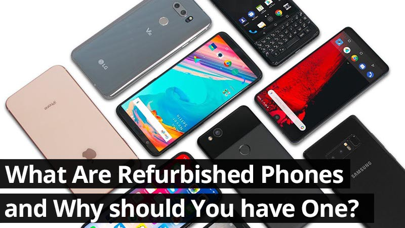 What Are Refurbished Phones and Why should You have One?  by Catherine Nichol  Medium