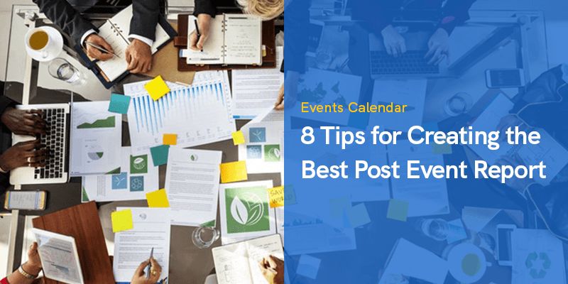 Useful Tips for Creating the Best Post Event Report