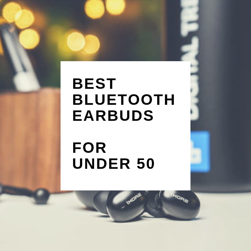 best bluetooth earbuds for under 50