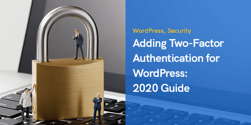 Adding Two-Factor Authentication for WordPress: 2020 Guide
