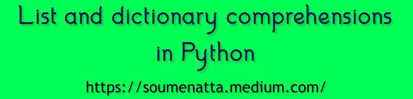 List and dictionary comprehensions in Python