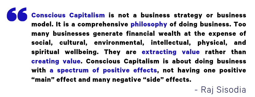 A Raj Sisodia quote about conscious capitalism, wealth management, and business.