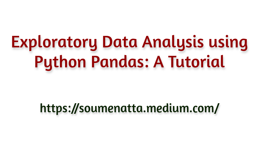 Exploratory Data Analysis using Python Pandas: A Tutorial