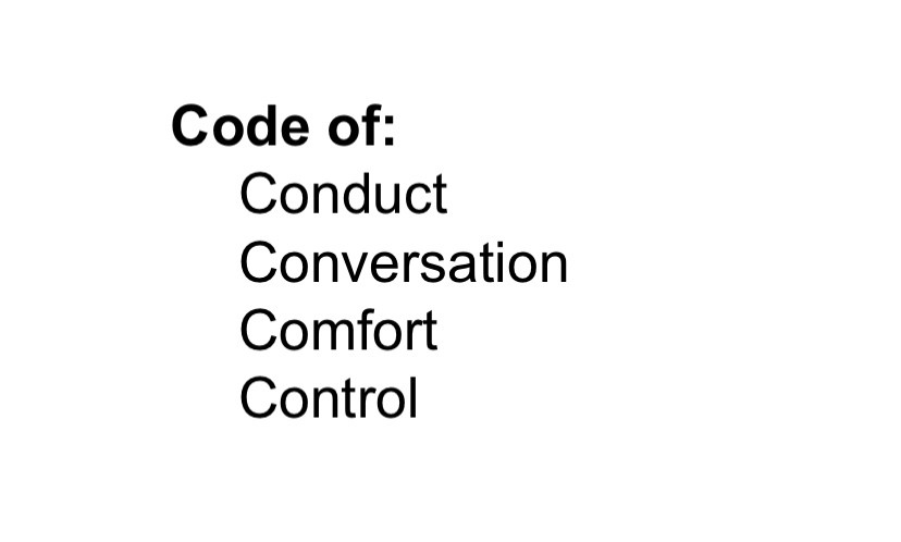 Slide from workshop — 4 codes — conduct, conversation, comfort and control