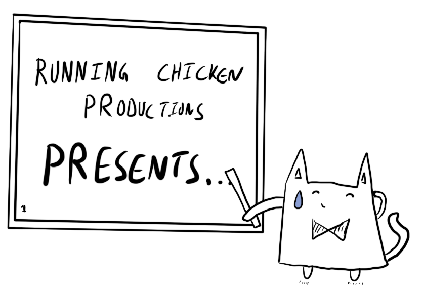 "Cat embarrassingly presenting a slide titled ""Running Chicken Productions"""