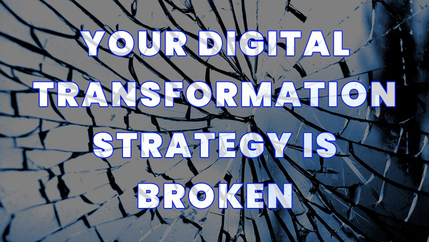 broken glass title image for digital transformation strategy is broken article