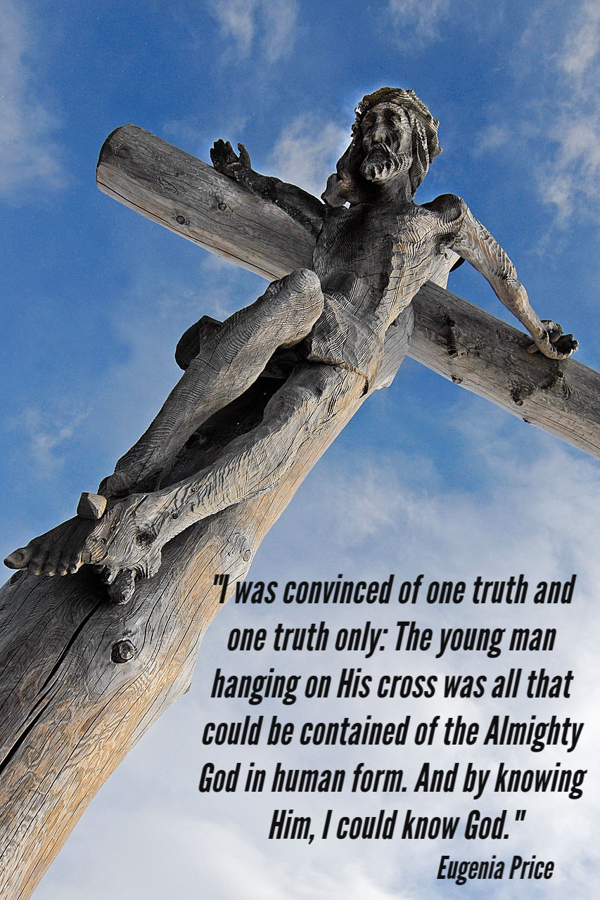 Wooden sculpture of Jesus dying on the cross with a quote from Eugenia Price