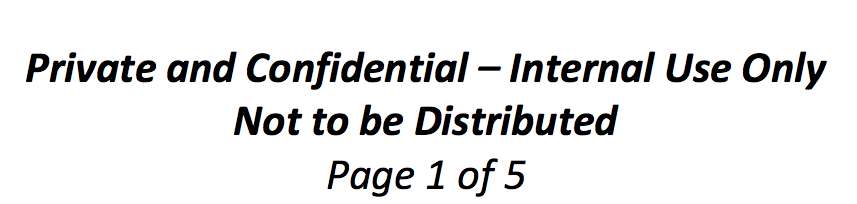 """Section of a document, reading """"Private and Confidential—internal use only. Not to be distributed"""
