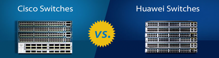 Cisco Vs Huawei — Which One is the better Choice for