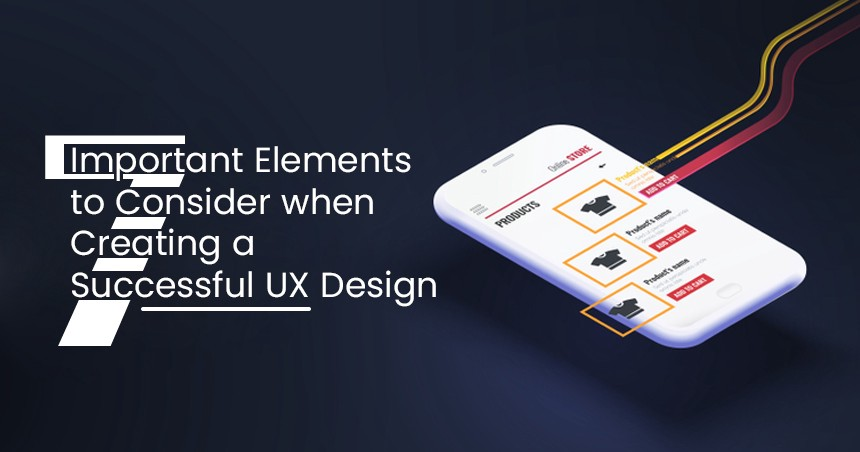 7 Important UX Design Elements to Consider when Creating a Successful Design