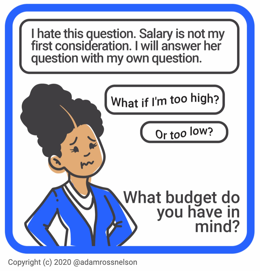 A candidate who is worried when she gets a question from a recruiter about salary expectations.