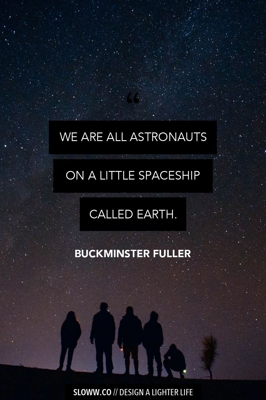Sloww Spaceship Earth Buckminster Fuller Quote