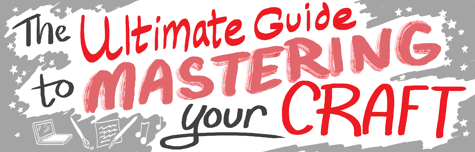 The Ultimate Guide To Mastering Your Craft The Mission Medium