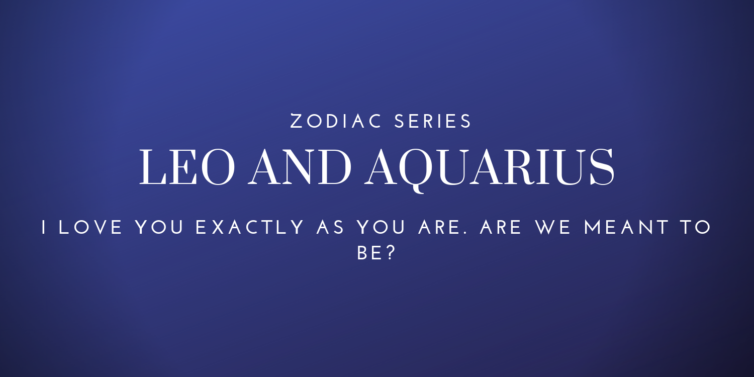 Leo with Aquarius Relationship Compatibility - Jen Christina - Medium