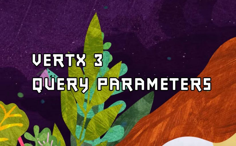 Getting Query Parameters in Vert x v3 and Kotlin - Max Alexander