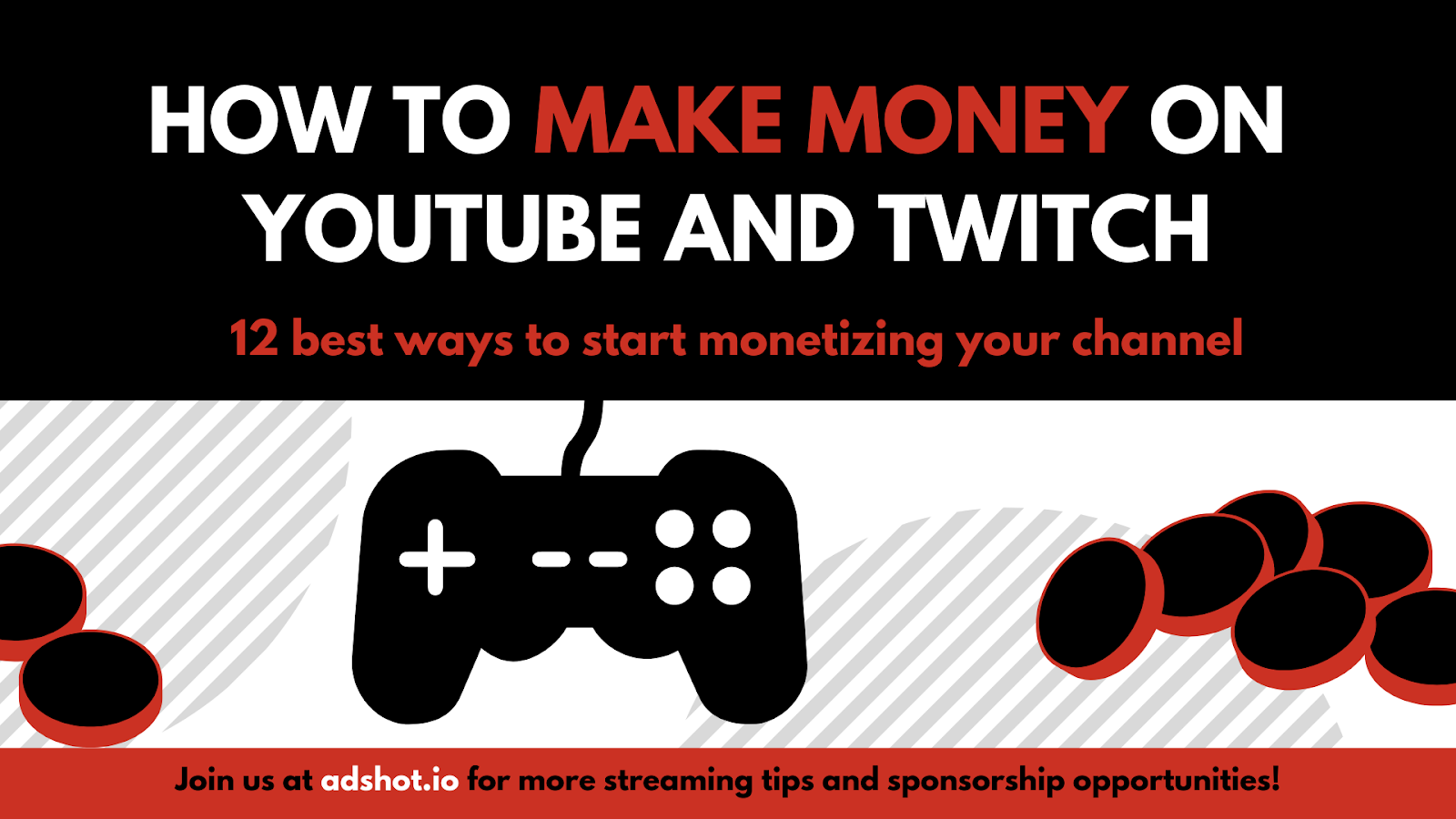 How to make money on YouTube and Twitch: 12 best ways to start