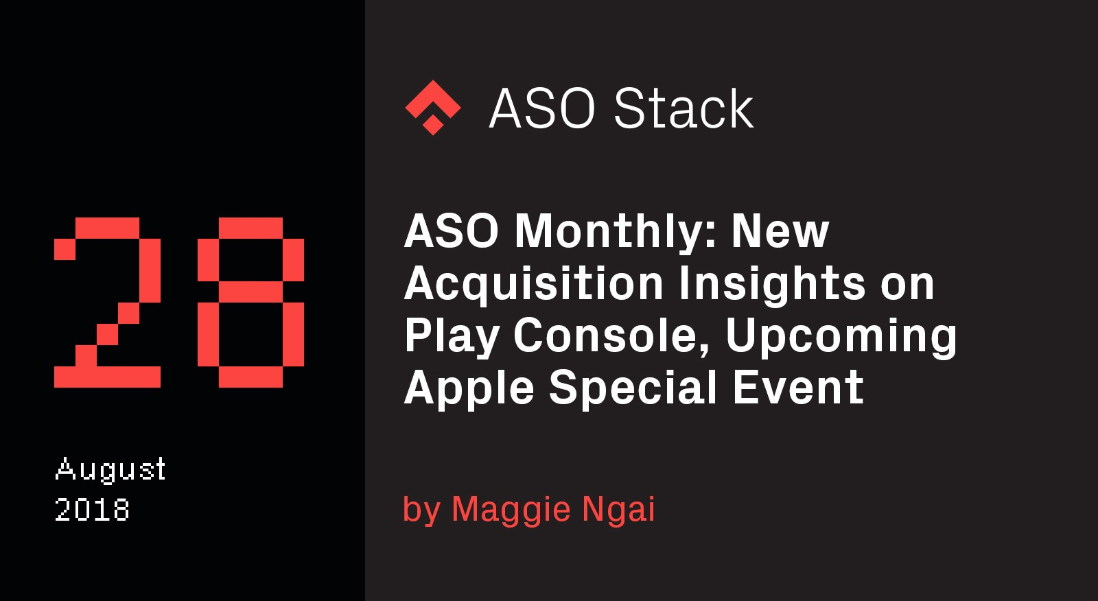 ASO Monthly #28 August 2018: New Acquisition Insights on