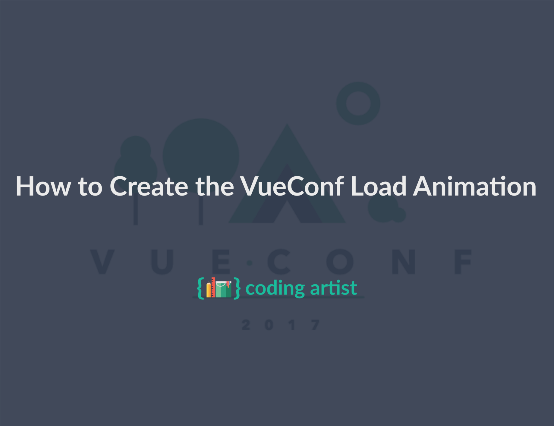How to Create the VueConf Load Animation (While Learning About Vue