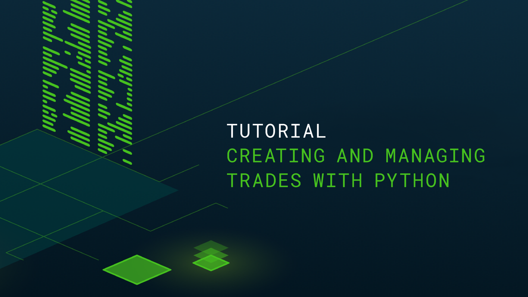 Tutorial: Creating and managing trades with the new Python client