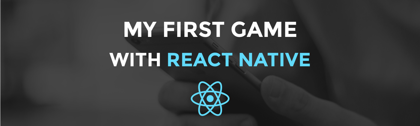 My first game with React Native - Miguel Haba - Medium