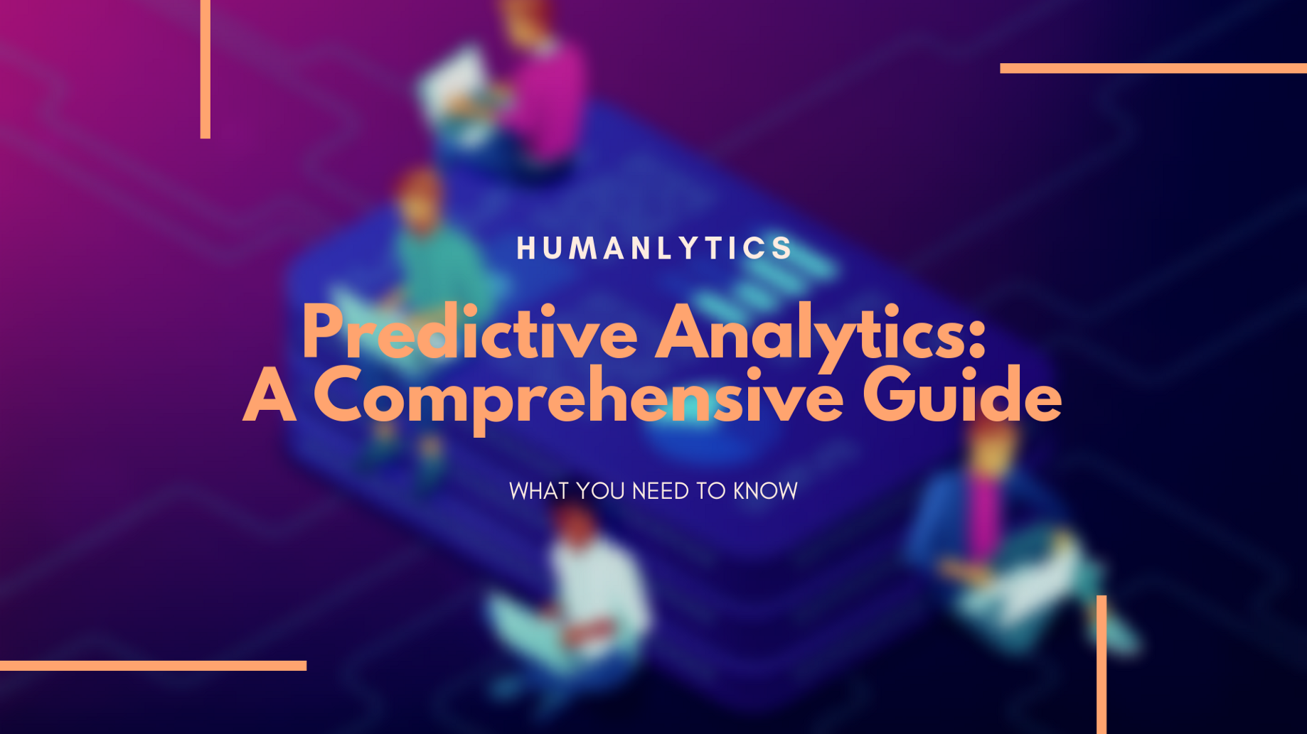 A Comprehensive Guide To Predictive Analytics  - Analytics for