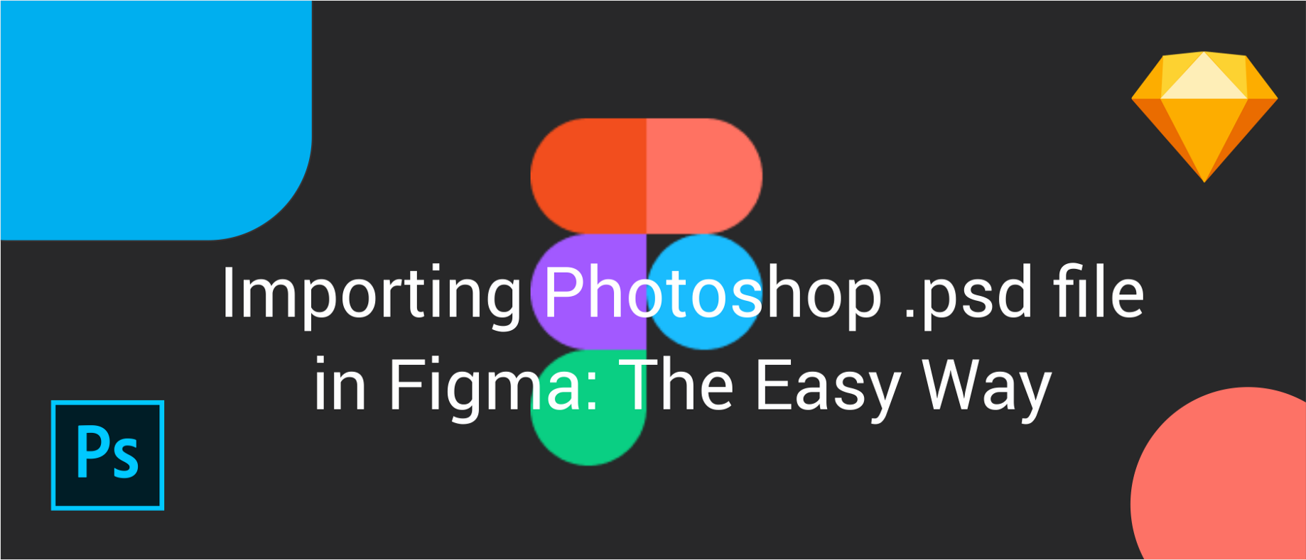 Importing Photoshop  psd file in Figma: The Easy Way