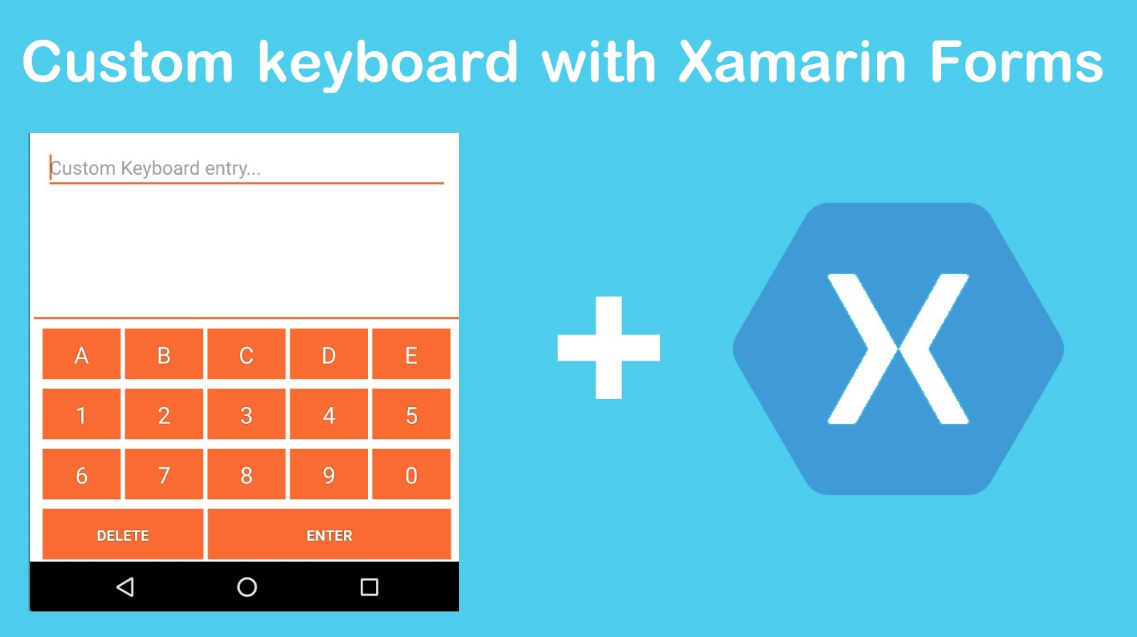 How to create a custom keyboard with Xamarin Forms (Android)