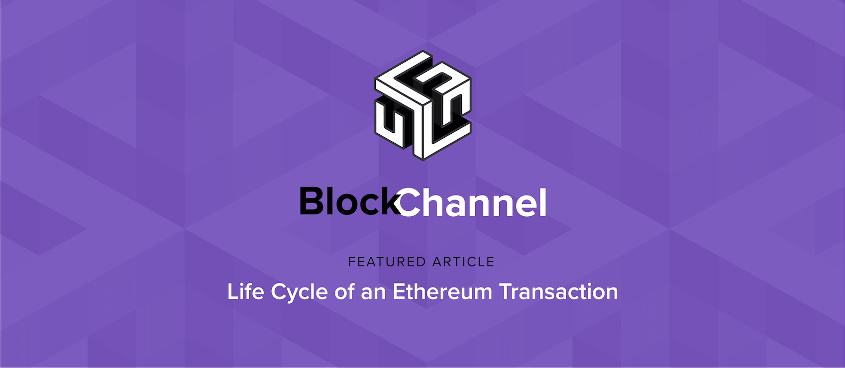 Life Cycle of an Ethereum Transaction - BlockChannel - Medium