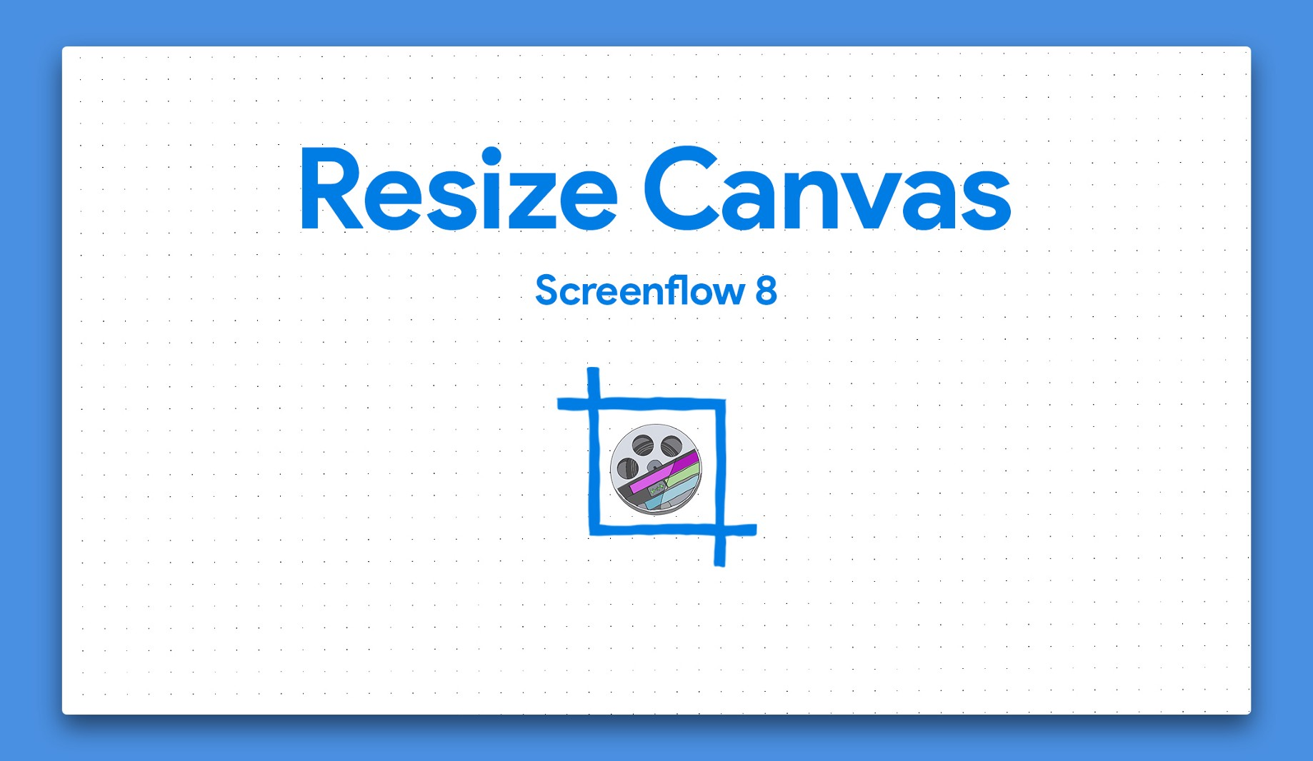 263: Screenflow 8: How To Resize Canvas - Michael Murphy - Medium