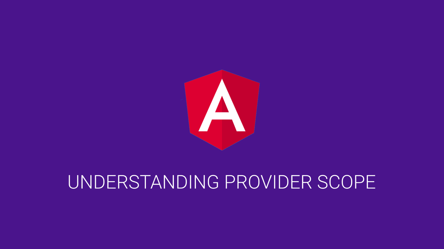 Understanding provider scope in Angular - ITNEXT